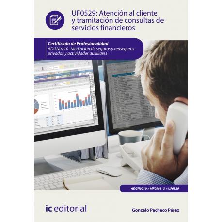 Atención al cliente y tramitación de consultas de servicios financieros - UF0529