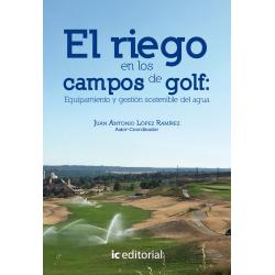 El riego en los campos de golf: Equipamiento y gestión sostenible del agua