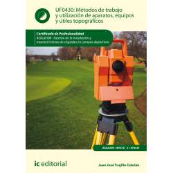 Métodos de trabajo y utilización de aparatos, equipos y útiles topográficos UF0430