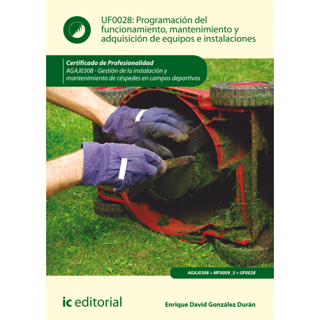 Programación del funcionamiento, mantenimiento y adquisición de equipos e instalaciones UF0028