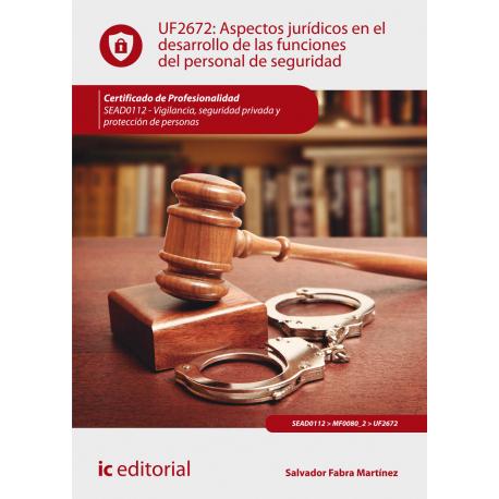 Aspectos jurídicos en el desarrollo de las funciones del personal de seguridad UF2672