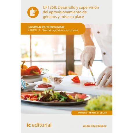 Desarrollo y supervisión del aprovisionamiento de géneros y mise en place UF1358