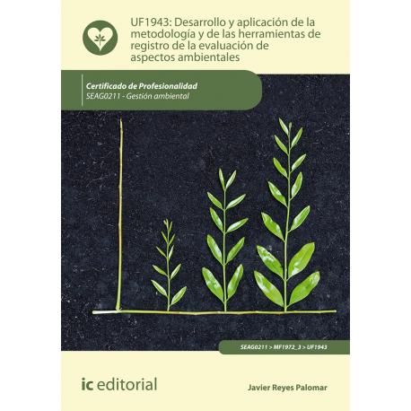 Desarrollo y aplicación de la metodología y de las herramientas de registro de la evaluación de aspectos ambientales  UF1943