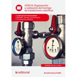 Organización y realización del montaje de instalaciones caloríficas UF0610