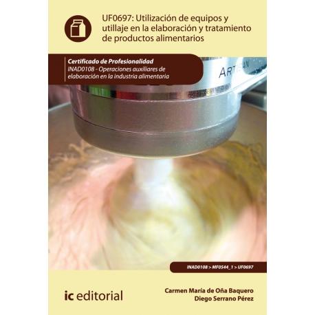Utilización de equipos y utillaje en la elaboración y tratamiento de productos alimentarios. INAD0108