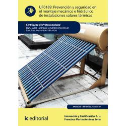 Prevención y seguridad en el montaje mecánico e hidráulico de instalaciones solares térmicas. 2ª edición UF0189