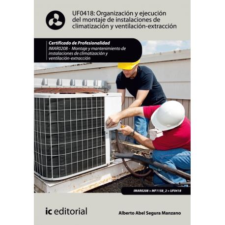Organización y ejecución del montaje de instalaciones de climatización y ventilación-extracción. IMAR0208