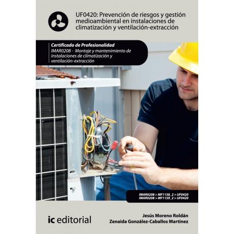 Prevención de Riesgos y gestión medioambiental en instalaciones de climatizacion y ventilación-extracción. IMAR0208