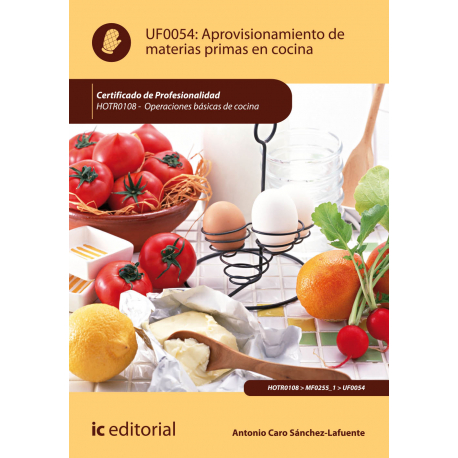 Aprovisionamiento de materias primas en cocina UF0054 (2ª ed.)