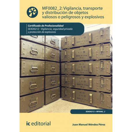 Vigilancia, transporte y distribución de objetos valiosos o peligrosos y explosivos MF0082_2