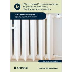 Instalación y puesta en marcha de aparatos de calefacción y climatización de uso doméstico UF0412 - 2ª Edición