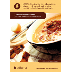 Realización de elaboraciones básicas y elementales de cocina y asistir en la elaboración culinaria (2ª ed.) UF0056