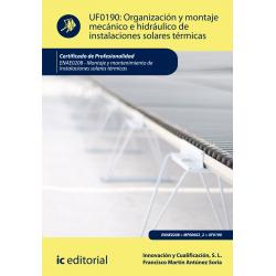 Organización y montaje mecánico e hidráulico de instalaciones solares térmicas (2ª ed.) UF0190