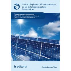 Replanteo y funcionamiento de instalaciones solares fotovoltaicas (2ª ed.) UF0150