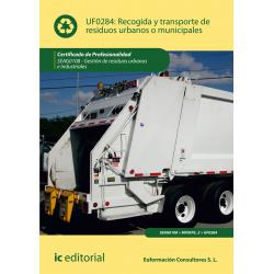 Recogida y Transporte de Residuos Urbanos o Municipales (2ª ed.) UF0284