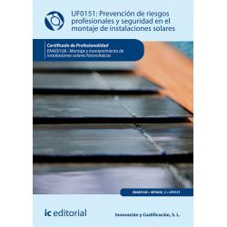 Prevención de riesgos profesionales y seguridad en el montaje de instalaciones solares (2ª Ed.) UF0151