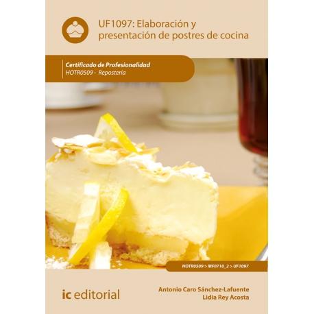 Elaboración y presentación de postres de cocina UF1097 (2ª ed.)