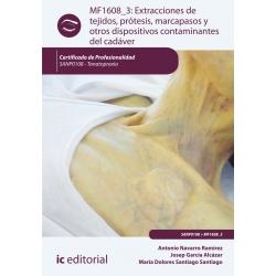Extracciones de tejidos, prótesis, marcapasos y otros dispositivos contaminantes del cadáver. SANP0108