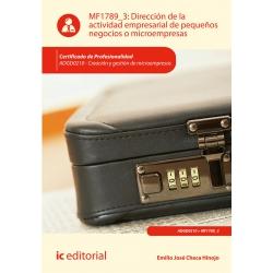 Dirección de la actividad empresarial de pequeños negocios o microempresas MF1789_3 (2ª ed.)