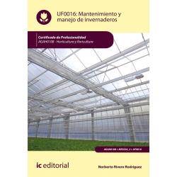 Mantenimiento y manejo de invernaderos UF0016 (2ª Ed.)