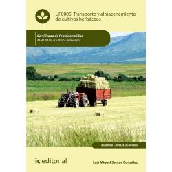 Transporte y almacenamiento de cultivos herbáceos UF0005 (2ª Ed.)