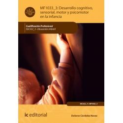 Desarrollo Cognitivo, sensorial, motor y psicomotor en la infancia MF1033_3 (2ª Ed.)