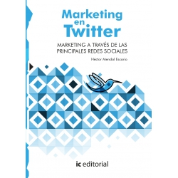 Marketing en Twitter. Marketing a través de las principales Redes Sociales