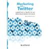 Marketing en Twitter. Marketing a través de las principales Redes Sociales