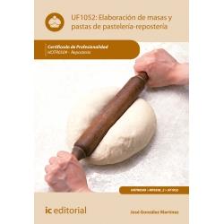 Elaboraciones de masas y pastas de pastelería - repostería - UF1052 (2ª Ed.)