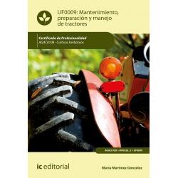 Mantenimiento, preparación y manejo de tractores UF0009