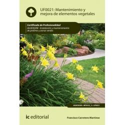 Mantenimiento y mejora de elementos vegetales UF0021