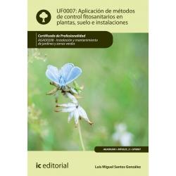 Aplicación de métodos de control fitosanitarios en plantas, suelo e instalaciones. AGAO0208