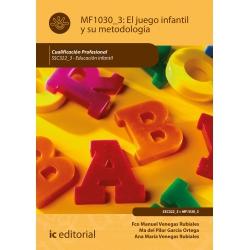 El Juego Infantil y su Metodología MF1030_3 (2ª Ed.)