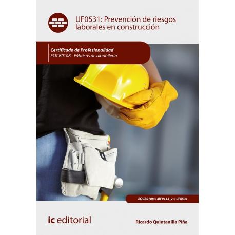 Prevención de Riesgos Laborales en Construcción UF0531 (2ª Ed.)