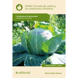 El suelo de cultivo y las condiciones climáticas - UF0001 (2ª Ed.)