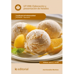 Elaboración y presentación de helados - UF1098 (2ª Ed.)