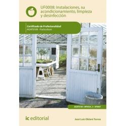 Instalaciones, su acondicionamiento, limpieza y desinfección - UF0008 (2ª Ed.