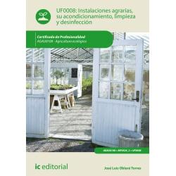 Instalaciones agrarias, su acondicionamiento, limpieza y desinfección - UF0008 (2ª Ed.)