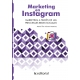 Marketing en Instagram. Marketing a través de las principales Redes Sociales