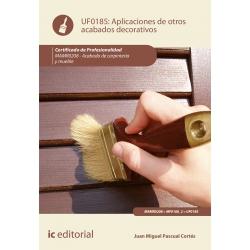 Aplicación de otros acabados decorativos UF0185 (2ª Ed.)