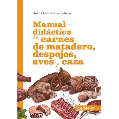 Manual didáctico de carnes de matadero, despojos, aves y caza