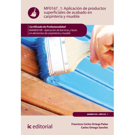 Aplicación de productos superficiales de acabado en carpintería y mueble MF0167_1 (2ª Ed.)