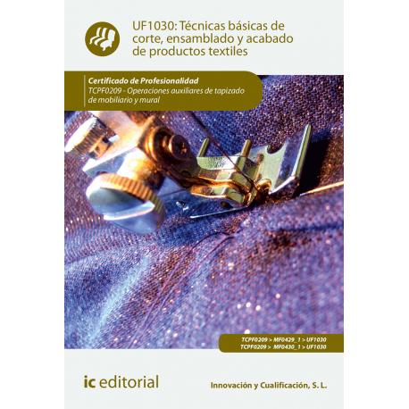Técnicas básicas de corte, ensamblado y acabado de productos textiles UF1030