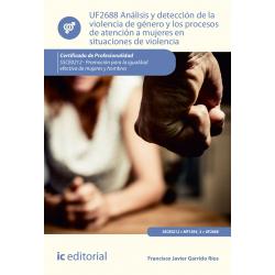 Análisis y detección de la violencia de género y los procesos de atención a mujeres en situaciones de violencia UF2688 (2ª Ed.)