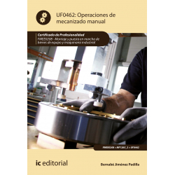 Operaciones de mecanizado manual UF0462 (2ª Ed.)