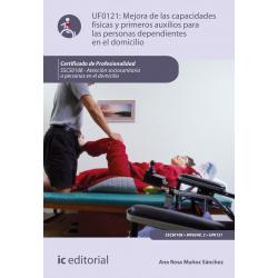 Mejora de las capacidades físicas y primeros auxilios para personas dependientes en el domicilio UF0121 (2ª Ed.)