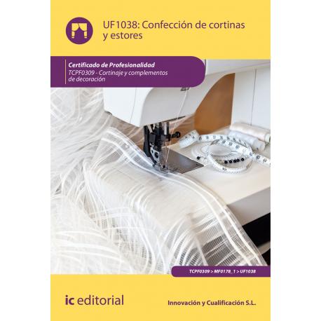 Confección de cortinas y estores UF1038 (2ª Ed.)