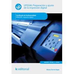 Preparación y ajuste de la impresión digital UF0246 (2ª Ed.)