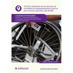 Utilización de las técnicas de movilidad en desplazamientos internos por el centro educativo del ACNEE. UF2416 (2ª Ed.)