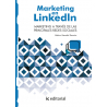 Marketing en LinkedIn. Marketing a través de las principales Redes Sociales